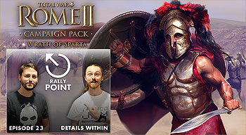 Очередной выпуск Rally Point 23. Анонс Wrath of Sparta Total War: Rome 2