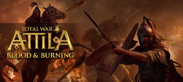 Подробности DLC Blood and Burning для Total War: Attila
